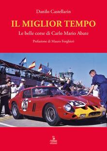 Il miglior tempo. Le belle corse di Carlo Mario Abate.pdf