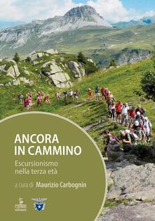 Ancora in cammino. Escursionismo nella terza età.pdf