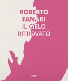 Tegliowinterrun.it Roberto Farnari. Il cielo ritrovato. Ediz. italiana e inglese Image