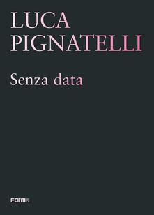 Amatigota.it Luca Pignatelli. Senza data. Ediz. illustrata Image
