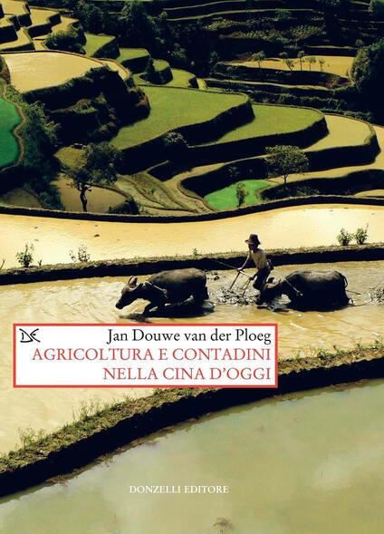 Agricoltura e contadini nella Cina d'oggi - Jan Douwe Van der Ploeg - ebook