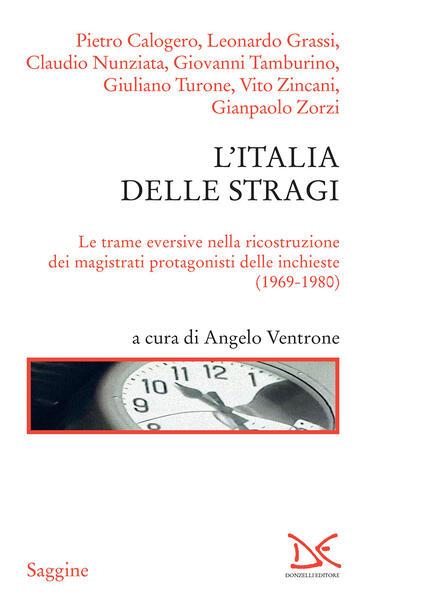 L' Italia delle stragi. Le trame eversive nella ricostruzione dei magistrati protagonisti delle inchieste (1969-1980) - Angelo Ventrone - ebook