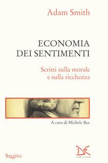Economia dei sentimenti. Scritti sulla morale e sulla ricchezza.pdf