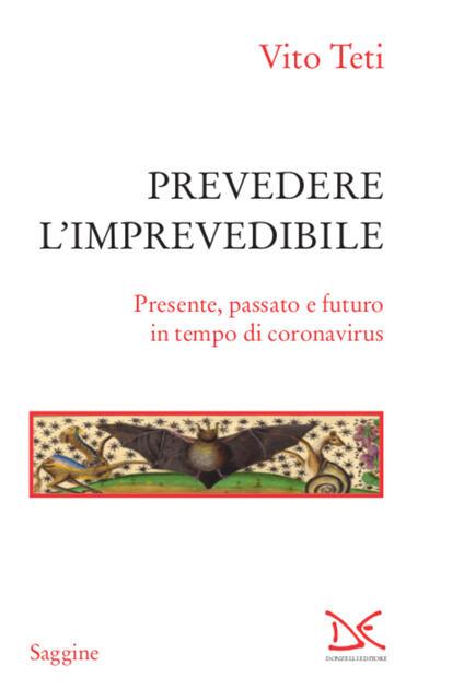 Prevedere l'imprevedibile. Presente, passato e futuro in tempo di coronavirus - Vito Teti - ebook