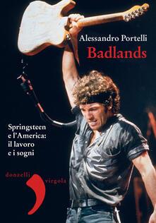 Badlands. Springsteen e l'America: il lavoro e i sogni - Alessandro Portelli - ebook