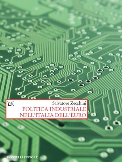 Politica industriale nell'Italia dell'euro - Salvatore Zecchini - ebook