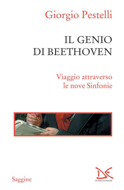 Il genio di Beethoven. Viaggio attraverso le nove Sinfonie - Giorgio Pestelli - ebook