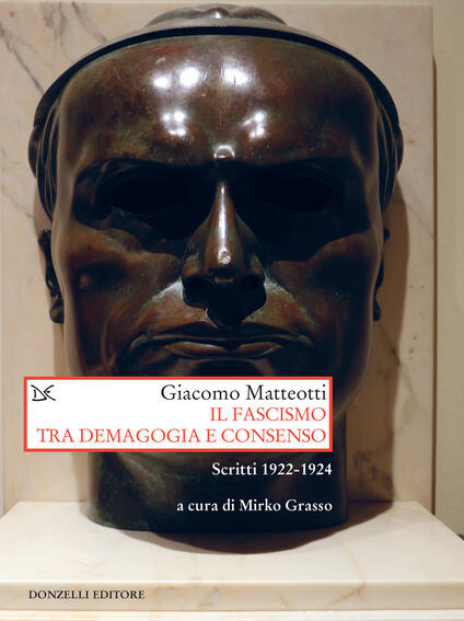 Il fascismo tra demagogia e consenso. Scritti 1922-1924 - Mirko Grasso,Giacomo Matteotti - ebook