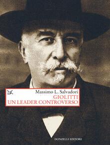 Giolitti. Un leader controverso - Massimo L. Salvadori - ebook