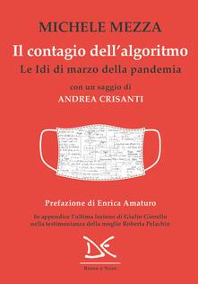 Il contagio dell'algoritmo. Le Idi di marzo della pandemia - Michele Mezza - ebook
