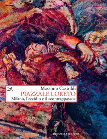 Piazzale Loreto. Milano, l'eccidio e il «contrappasso» - Massimo Castoldi - ebook