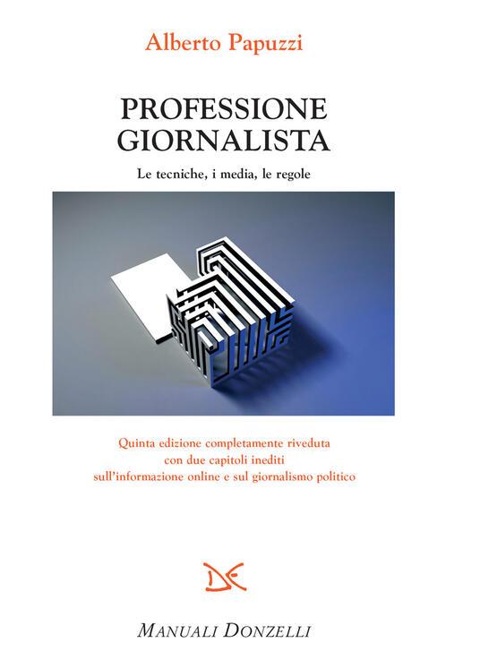Professione giornalista. Le tecniche, i media, le regole - Alberto Papuzzi - ebook