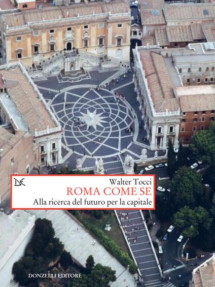 Roma come se. Alla ricerca del futuro per la capitale - Walter Tocci - ebook