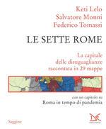 Le sette Rome. La capitale delle disuguaglianze raccontata in 29 mappe