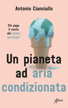 Listadelpopolo.it Un pianeta ad aria condizionata. Chi paga il conto del global warming? Image
