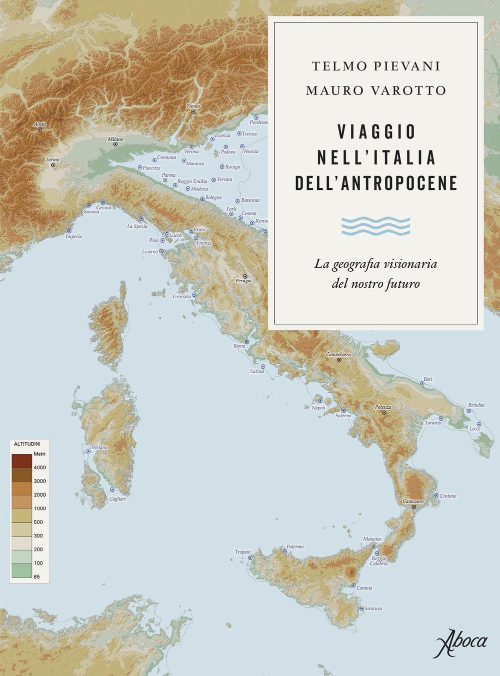 Image of Viaggio nell'Italia dell'Antropocene. La geografia visionaria del nostro futuro