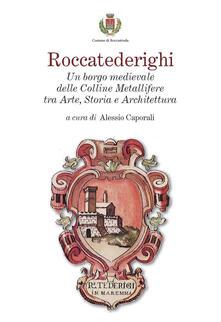 Vitalitart.it Roccatederighi. Un borgo medievale delle Colline Metallifere tra arte, storia e architettura Image