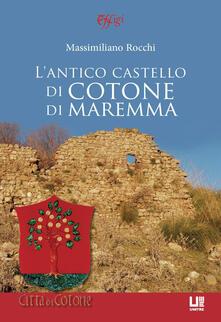 Secchiarapita.it L' antico castello di Cotone di Maremma Image