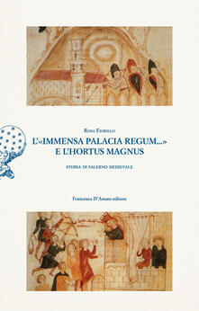 Voluntariadobaleares2014.es L' «immensa palacia regum...» e l'hortus magnus. Storia di Salerno Medievale Image