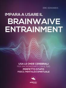 Antondemarirreguera.es Impara a usare il brainwave entrainment. Usa le onde cerebrali per sincronizzarti con il tuo perfetto stato fisico, mentale e spirituale Image