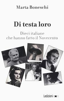 Di testa loro. Dieci italiane che hanno fatto il Novecento.pdf