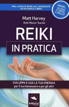Reiki in pratica. Sviluppa e usa la tua energia per il tuo benessere e per gli altri.pdf