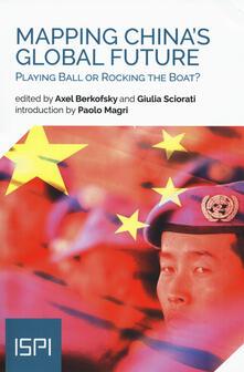 Ipabsantonioabatetrino.it Mapping China's global future. Playing ball or rocking the boat? Image