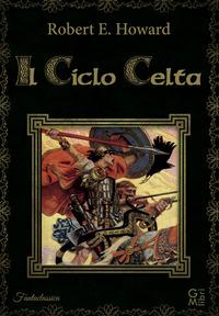 Il Il ciclo celta - Howard Robert E. - wuz.it