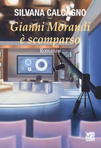 Gianni Morandi è scomparso - Calcagno Silvana - wuz.it