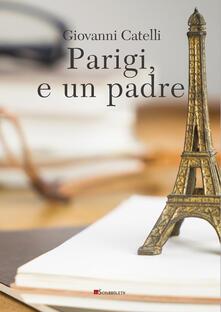 Parigi, e un padre - Giovanni Catelli - copertina