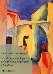 Metafisica e ontologia nella filosofia occidentale e buddista - Paola-Ludovika Coriando - copertina