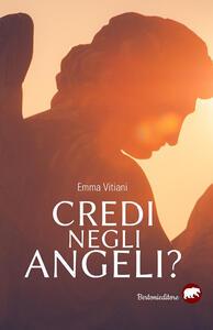 Libro Credi negli angeli? Emma Vitiani