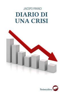 Grandtoureventi.it Diario di una crisi. Il racconto della più grande crisi finanziaria del nostro tempo Image