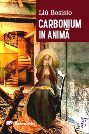 Carbonium in anima - Liù Bosisio - Libro - Bertoni - | IBS