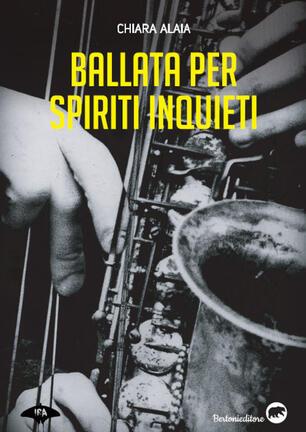 Ballata per spiriti inquieti - Chiara Alaia - Libro - Bertoni - Ira | IBS