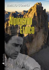 Libro Alpinismo eroico Emilio Comici