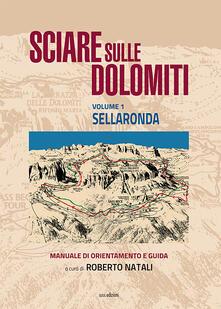 Letterarioprimopiano.it Sciare sulle Dolomiti. Vol. 1: Sellaronda. Image