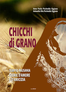 Amatigota.it Chicchi di grano. Tempio Pausania. Storie d'amore e d'amicizia Image