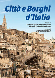 Città e borghi dItalia. Vol. 1: Sardegna Sicilia Calabria Basilicata Campania Puglia Molise Abruzzo..pdf