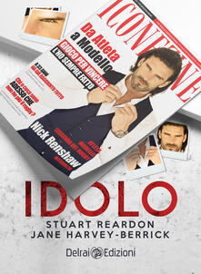 Idolo - Veronica Battistoni,Jane Harvey-Berrick,Stuart Reardon - ebook