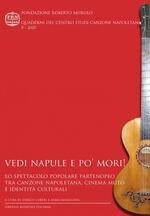 Vedi Napule e po' mori! Lo spettacolo popolare partenopeo tra canzone napoletana, cinema muto e identità culturali