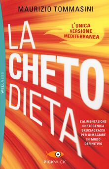 La chetodieta. Lalimentazione chetogenica bruciagrassi per dimagrire in modo definitivo.pdf