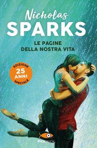 Libro Le pagine della nostra vita. Ediz. 25 anni Nicholas Sparks