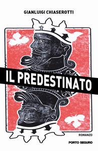Libro Il predestinato Gianluigi Chiaserotti