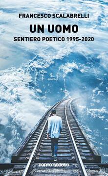 Milanospringparade.it Un uomo. Sentiero poetico 1995-2020 Image