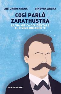 Così parlò Zarathustra. La via mitica occidentale al Divino Immanente - Arena Antonino Arena Ginevra - wuz.it
