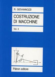 Fondazionesergioperlamusica.it Costruzione di macchine. Vol. 2: resistenza dei materiali e le prove relative a fatica e a scorrimento, La. Image