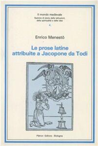 Libro Le prose latine attribuite a Jacopone da Todi Enrico Menestò