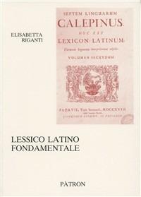 Lessico latino fondamentale - Riganti Elisabetta - wuz.it