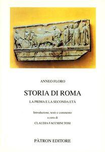 Libro Storia di Roma. La prima e la seconda età L. Anneo Floro